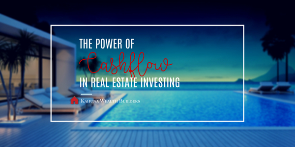 001: The Power of Cashflow in Real Estate Investing